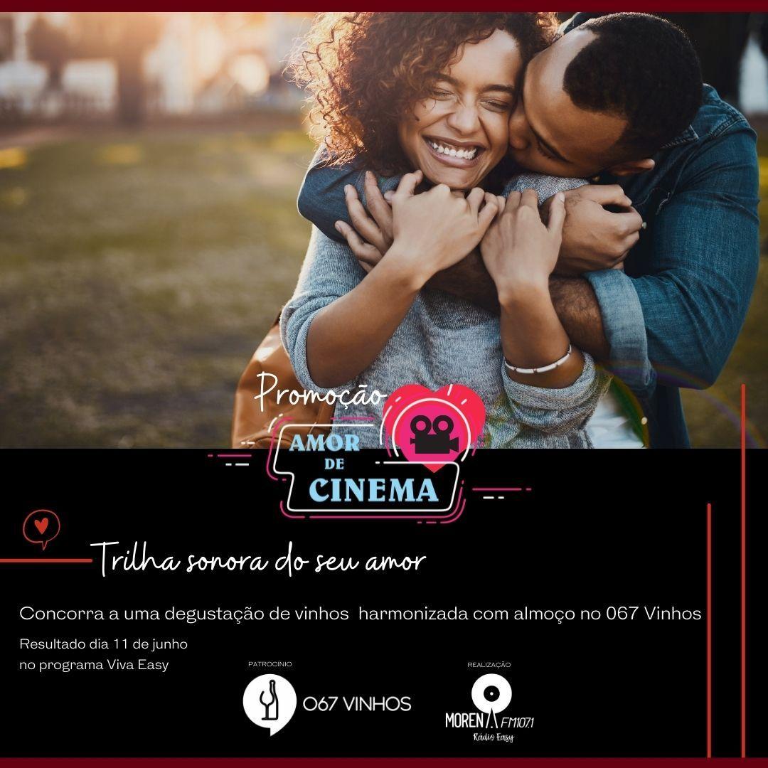 PROMOÇÃO AMOR DE CINEMA MORENA FM E 067 VINHOS